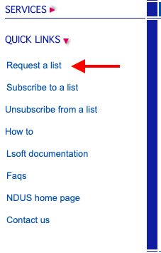 """UnderQuick Links, click""""Request a list""""to access to application."""