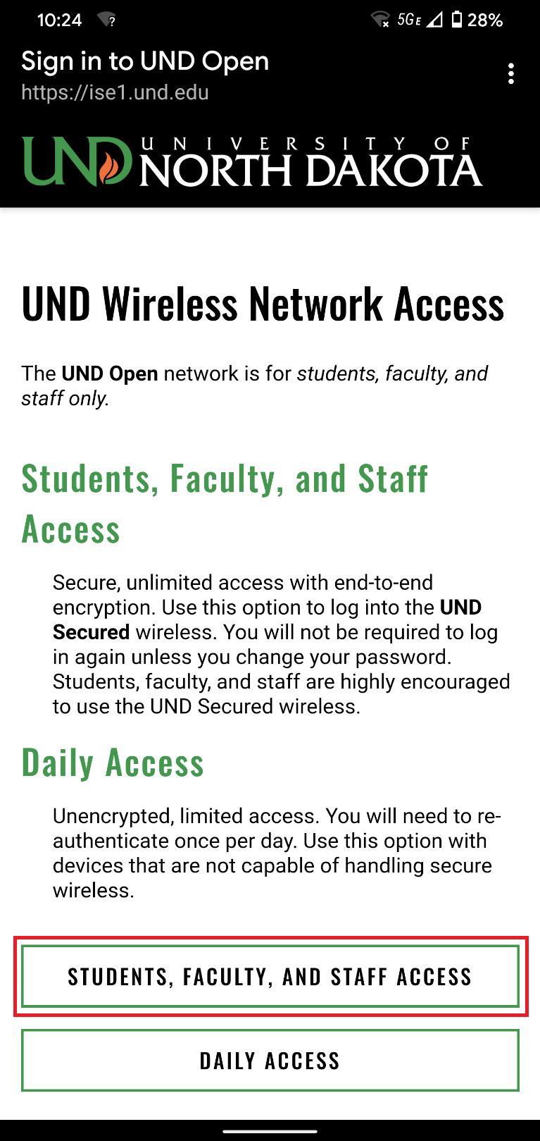 Now open a browser window to http://network.und.edu/and selectStudents, Faculty, and Staff Access.