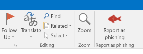 To report a phishingemail while using Outlook desktop client for PC and Mac, or the Outlook Web Appclick on the fish icon in the ribbon.